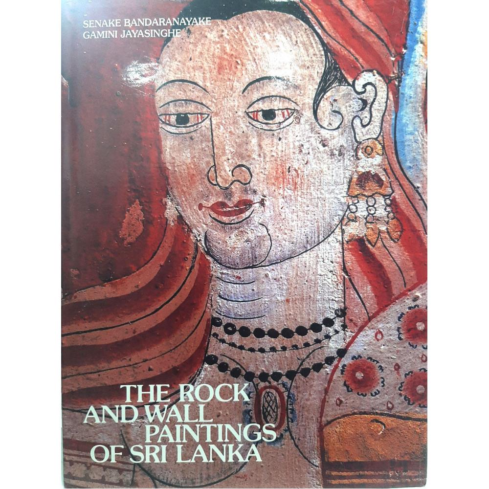The Rock and Wall Paintings of Sri Lanka By Prof. Senaka Bandaranayaka